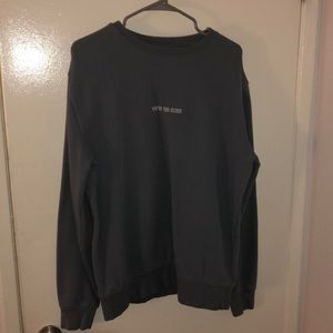 """""""Your Too Close"""" sweater long sleeve"""